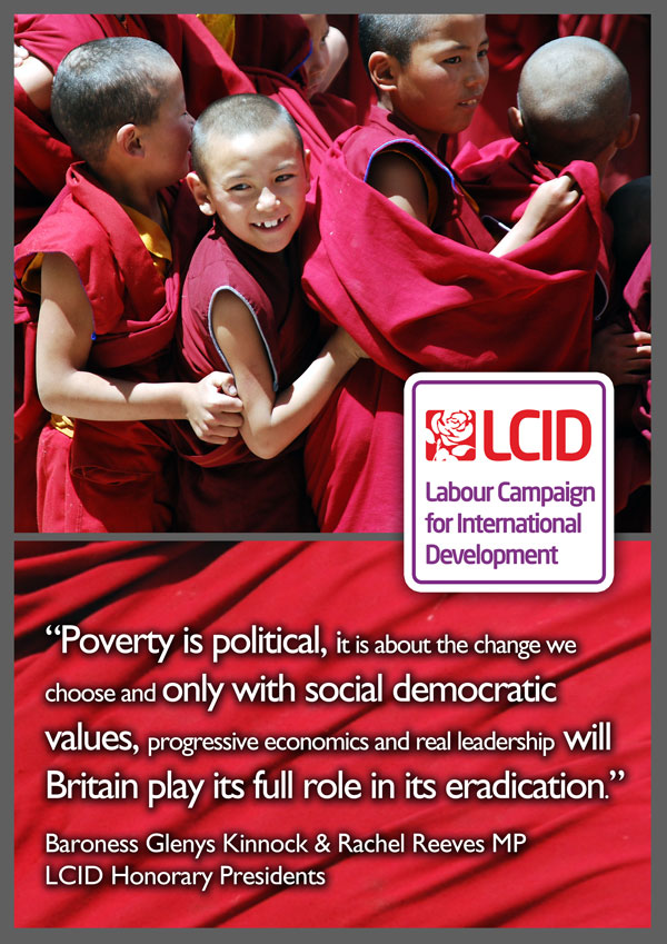 """Poverty is political, it is about the change we choose and only with social democratic values, progressive economics and real leadership will Britain play its full role in its eradication."""